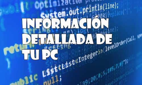 Como Obtener Información Detallada en Tu PC
